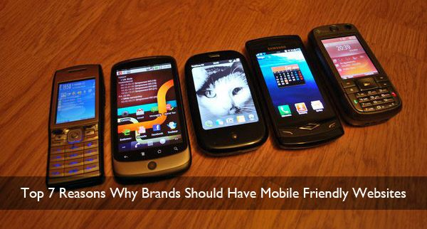 Top 7 Reasons Why Brands Should Have Mobile Friendly Websites